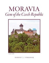 Penfield_Books-Moravia-Gem-of-the-Czech-Republic-Robert-J-Tomanek-sm
