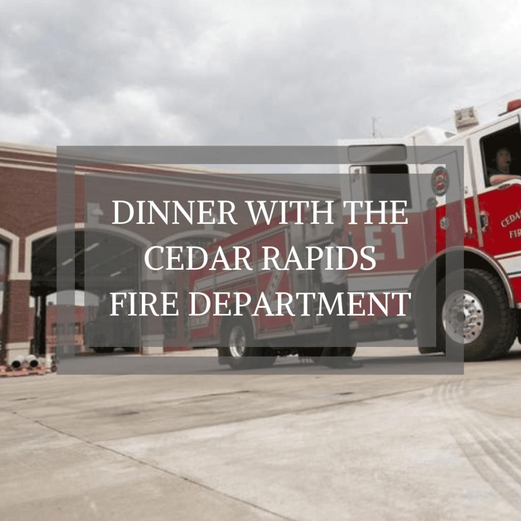 Dinner with the Cedar Rapids Fire Department