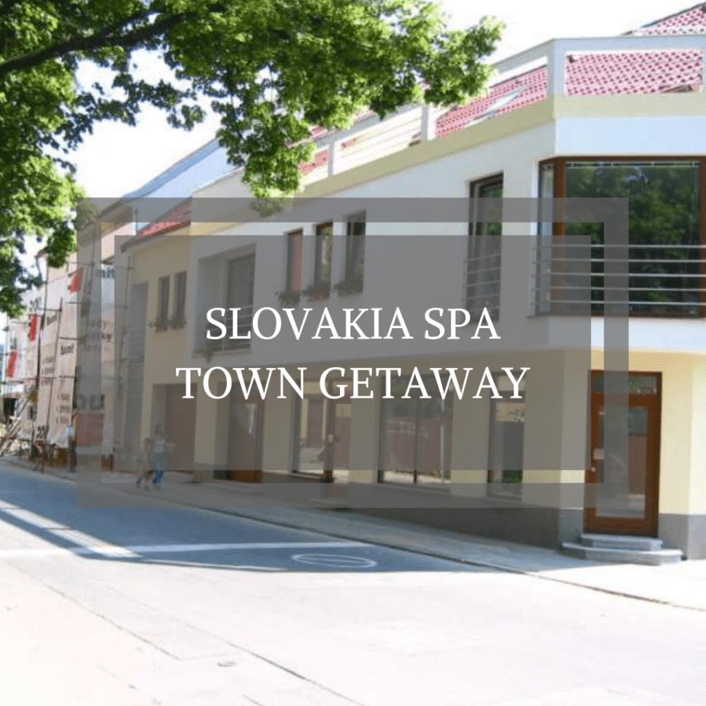 Slovakia Spa Town Getaway